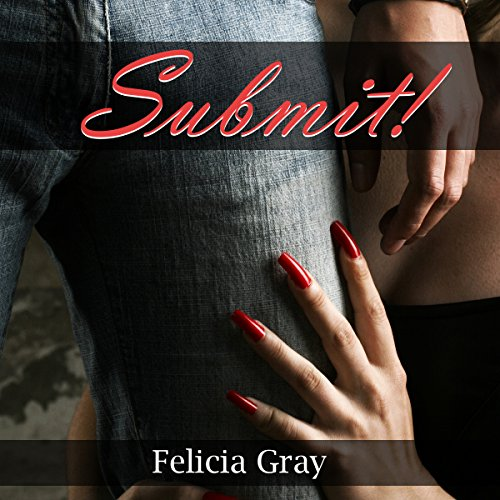 Submit     Five BDSM Erotica Stories              By:                                                                                                                                 Felicia Gray                               Narrated by:                                                                                                                                 Sierra Kline                      Length: 1 hr and 29 mins     1 rating     Overall 4.0