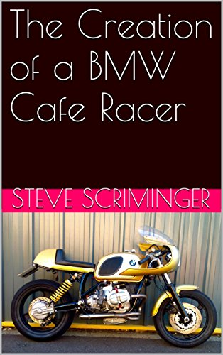 The Creation of a BMW Cafe Racer (English Edition)