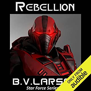 Rebellion     Star Force, Book 3              Written by:                                                                                                                                 B. V. Larson                               Narrated by:                                                                                                                                 Mark Boyett                      Length: 11 hrs and 52 mins     3 ratings     Overall 4.3