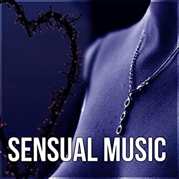 Sensual Music - Tantric Music, Tantra Meditation, Relaxation, Passion & Sexuality, Music for Lovers, Erotic Massage