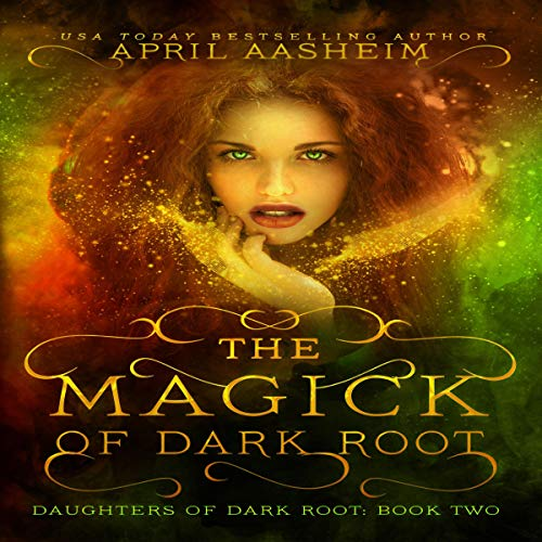 The Magick of Dark Root Audiobook By April Aasheim cover art