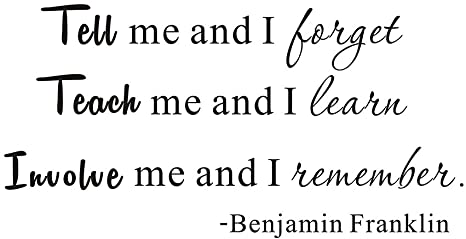 """Amazon.com: Tell Me and I Forget, Teach Me and I Remember, Involve Me and I  Learn, Benjamin Franklin Home School Quote Inspirational Wall Sticker  Decals Transfer Removable Words Lettering (Size1: 23"""" x"""