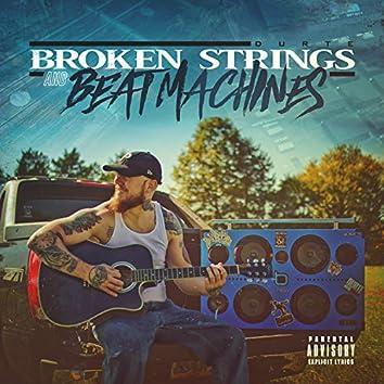 Broken Strings & Beat Machines