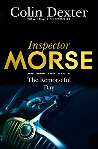 The Remorseful Day (Inspector Morse Mysteries, Band 13)