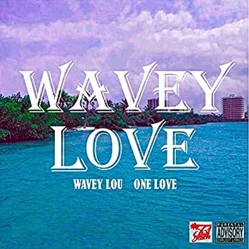 Wavey Love