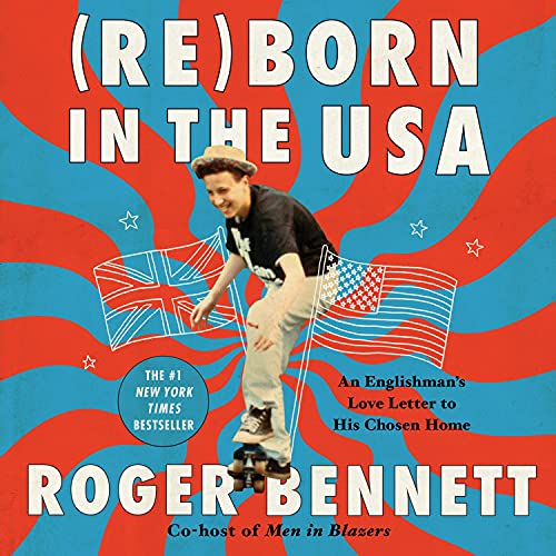 Reborn in the USA: An Englishman's Love Letter to His Chosen Home