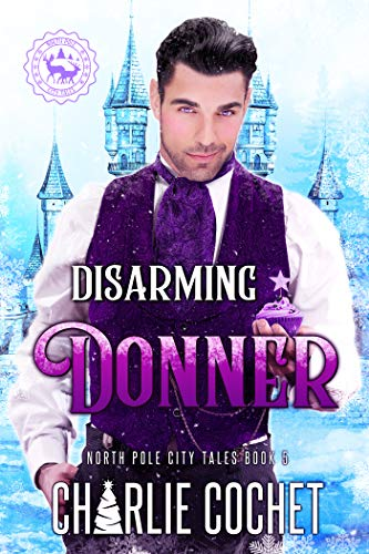 Disarming Donner (North Pole City Tales Book 5) (English Edition)