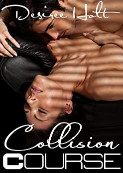 Collision Course by [Desiree Holt]