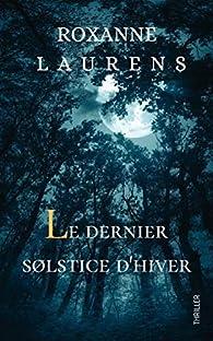 Le dernier solstice d'hiver par Roxanne Laurens