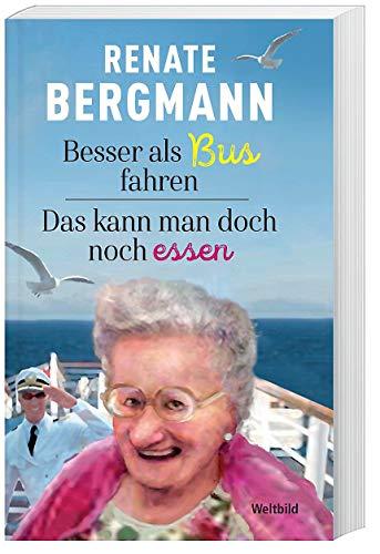 Renate Bergmann Doppelband: Besser als Bus Fahren & Das kann Man doch noch Essen