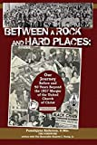 Between a Rock and Hard Places: Our Journey Before and 50 Years Beyond the 1957 Merger of the United Church of Christ (First Edition) (Volume 1)