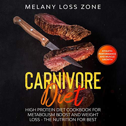 『Carnivore Diet: High Protein Diet Cookbook for Metabolism Boost and Weight Loss』のカバーアート