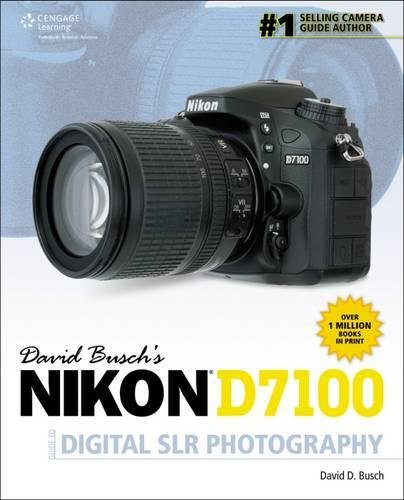 David Busch's Nikon D7100 Guide to Digital SLR Photography (David Busch's Digital Photography Guides)