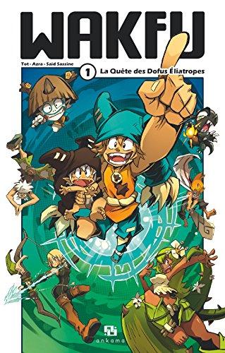 Wakfu Manga - Tome 1: La Quête des Dofus Eliatropes