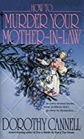 How to Murder Your Mother-in-Law (Ellie Haskell)