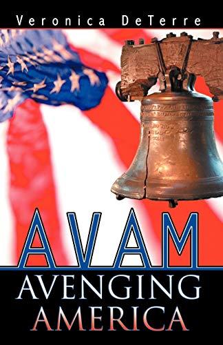 Book: AVAM - Avenging America by Veronica DeTerre