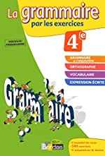 La grammaire par les exercices 4e - Cahier d'exercices - Edition 2011 de JOELLE PAUL