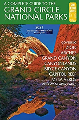 A Complete Guide to the Grand Circle National Parks: Covering Zion, Bryce Canyon, Capitol Reef, Arches, Canyonlands, Mesa Verde, and Grand Canyon National Parks (English and Japanese Edition) by Gone Beyond Guides