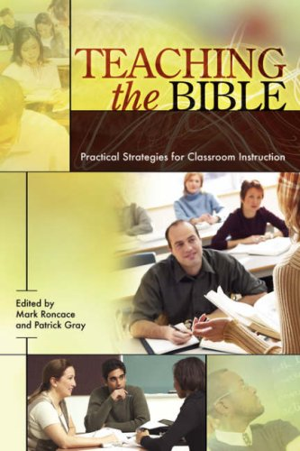 Teaching the Bible: Practical Strategies for Classroom Instruction (Resources for Biblical Study)