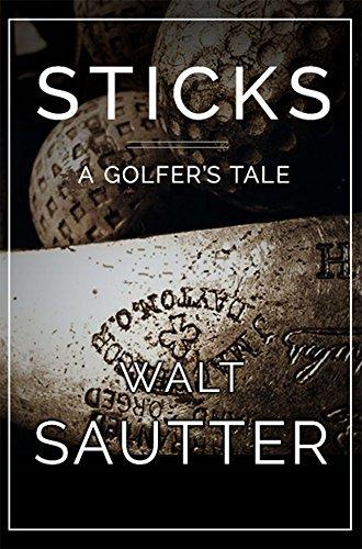 Sticks - A Golfer's Tale: A Golfer's Fantasy (English Edition)