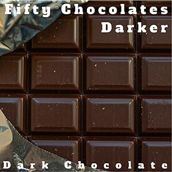 Fifty Chocolates Darker