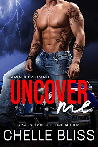 Uncover Me by Chelle Bliss