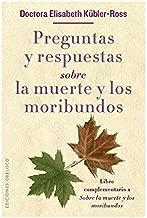 Preguntas y respuestas sobre la muerte y los moribundos (Spanish Edition)