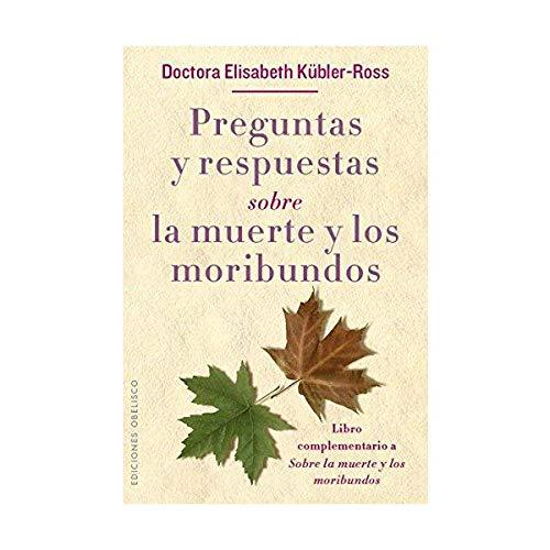 Preguntas y Respuestas Sobre la Muerte Y Los Moribundos (ESPIRITUALIDAD Y VIDA INTERIOR)