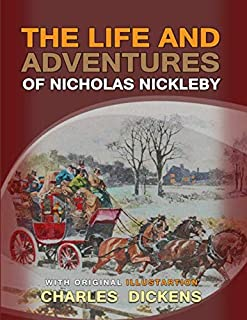 The Life and Adventures of Nicholas Nickleby: Complete With Original Ilustrations