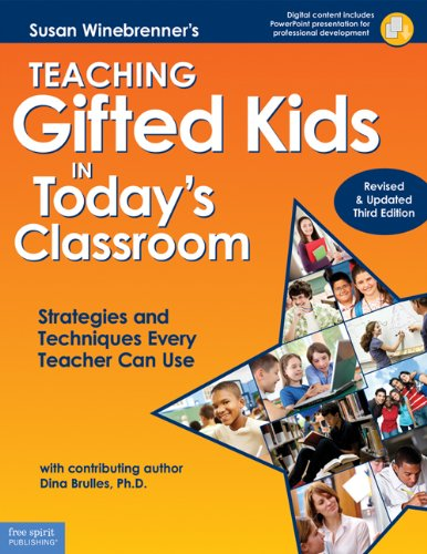 Teaching Gifted Kids in Today's Classroom: Strategies and Techniques Every Teacher Can Use