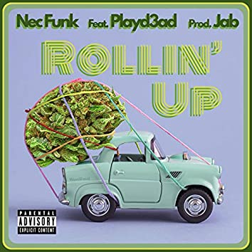 Rollin' Up (feat. Playd3ad)