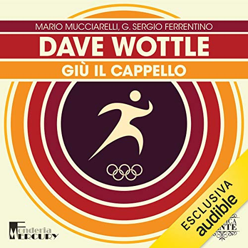 Dave Wottle. Giù il cappello  By  cover art