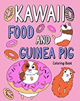 Kawaii food and Guinea Pig Coloring Book