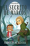 EL SECRETO DE MARCOS: Novela para preadolescentes de aventuras, misterio,...