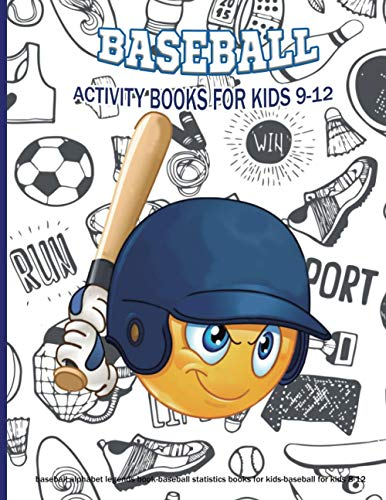 BASEBALL ACTIVITY BOOKS FOR KIDS 9-12 : baseball alphabet legends book-baseball statistics books for kids-baseball for kids 8-12