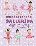 Wunderschöne Ballerina Malbuch: Ballett Malbuch für Mädchen ab 5 Jahren. Einzigartige Malvorlagen mit Ballerinen, Tutus, Blumen, Schmetterlingen und ... Ideales Geschenk für jedes Mädchen.