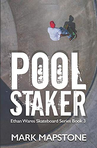 Pool Staker: An Ethan Wares Skateboard Series Book 3