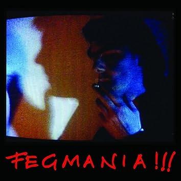 Fegmania!