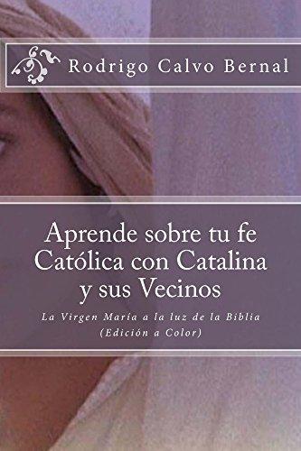 Aprende sobre tu fe Católica con Catalina y sus vecinos: La Virgen María a la Luz de la Biblia a Color (Apologética Fácil nº 2)