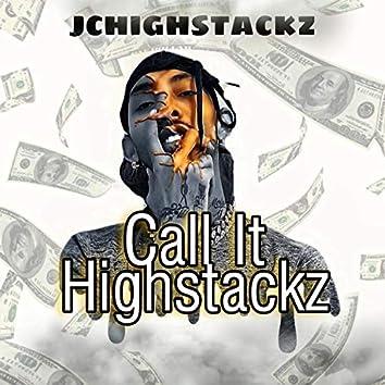 Call It Highstackz