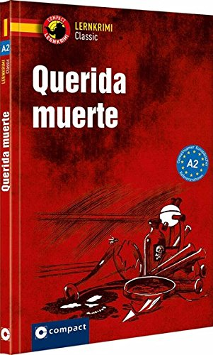 Querida muerte: Compact Lernkrimi Spanisch A2 (Compact Lernkrimi Classic)
