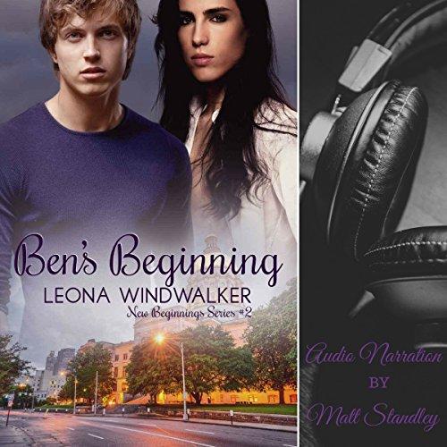 Ben's Beginning     New Beginnings, Book 2              By:                                                                                                                                 Leona Windwalker                               Narrated by:                                                                                                                                 Matt Standley                      Length: 6 hrs and 27 mins     6 ratings     Overall 4.3