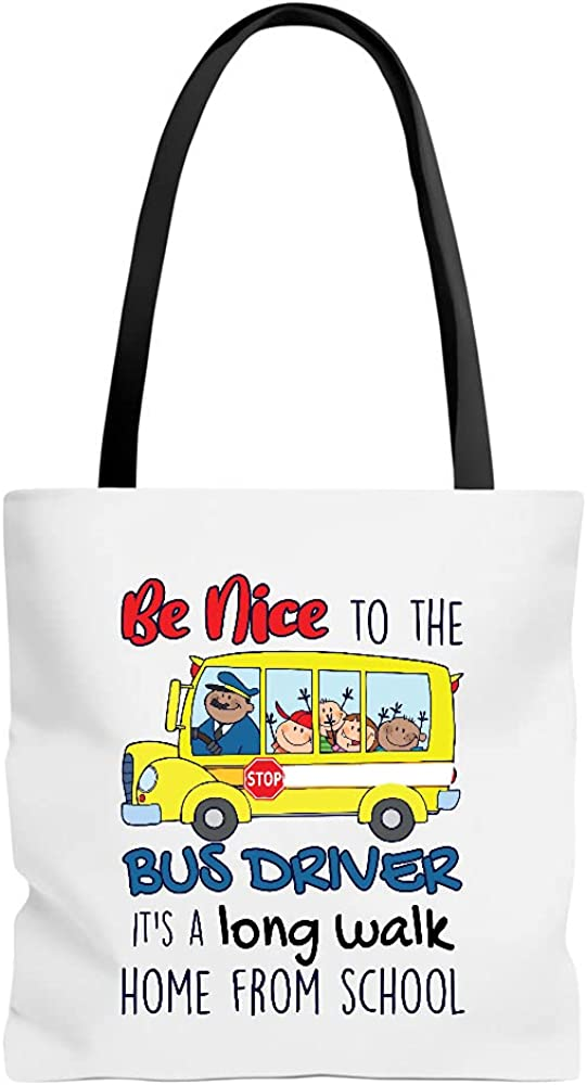 Be Nice To The Bus Driver OFFicial shopping Its A Long Home School From B Walk Toe