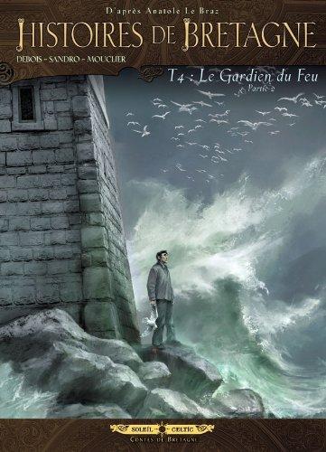 Histoires de Bretagne T04: Le Gardien du feu - Partie 2