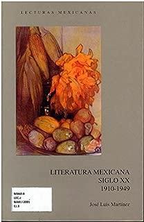Literatura mexicana siglo XX 1910-1949 (Spanish Edition)