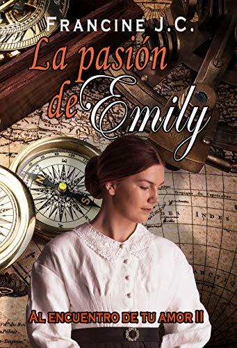 La pasión de Emily de Francine J. C.