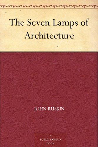Couverture du livre The Seven Lamps of Architecture (English Edition)