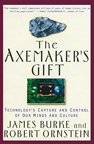 The Axemaker's Gift: Technology's Capture and Control of...
