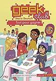 Geek club - tome 02 : Tout pour gagner (2)