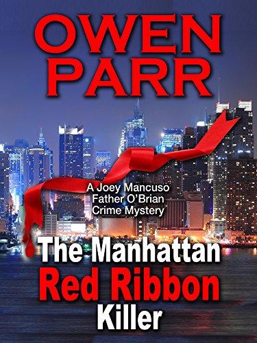 The Manhattan Red Ribbon Killer: Joey Mancuso, Father O'Brian Crime Mysteries Book 3 (Joey Mancuso, Father O'Brian Crime Mystery)